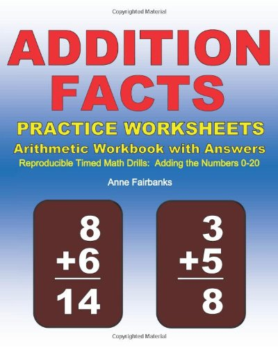 Addition Facts Practice Worksheets Arithmetic Workbook with Answers Reproducible Timed Math Drills: Adding the Numbers 0-20 N/A 9781468137675 Front Cover