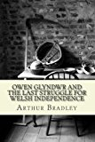 Owen Glyndwr and the Last Struggle for Welsh Independence  N/A 9781484021675 Front Cover