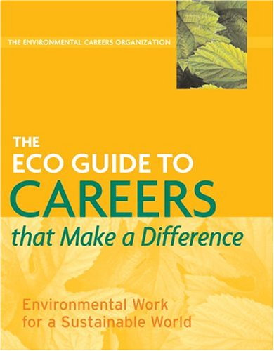ECO Guide to Careers That Make a Difference Environmental Work for a Sustainable World 2nd 2005 (Revised) edition cover