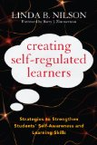Creating Self-Regulated Learners Strategies to Strengthen Students' Self-Awareness and Learning Skills  2013 edition cover