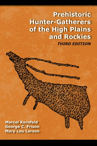 Prehistoric Hunter-Gatherers of the High Plains and Rockies  3rd 2010 (Revised) 9781598744675 Front Cover