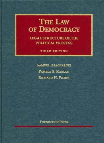 Law of Democracy Legal Structure of the Political Process 3rd 2007 (Revised) 9781599411675 Front Cover