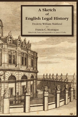 Sketch of English Legal History. Edited with Notes and Appendices by James F. Colby   2010 edition cover
