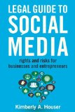 Legal Guide to Social Media Rights and Risks for Businesses and Entrepreneurs N/A edition cover