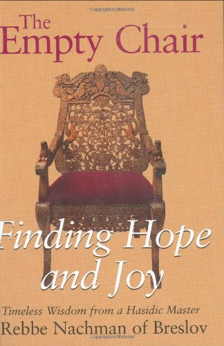 Empty Chair Finding Hope and Joy-Timeless Wisdom from a Hasidic Master, Rebbe Nachman of Breslov  1996 (Deluxe) edition cover