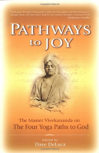 Pathways to Joy The Master Vivekananda on the Four Yoga Paths to God N/A edition cover