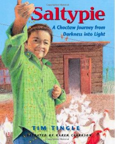 Saltypie A Choctaw Journey from Darkness into Light  2010 edition cover