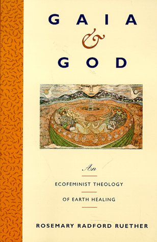Gaia and God An Ecofeminist Theology of Earth Healing Reprint edition cover