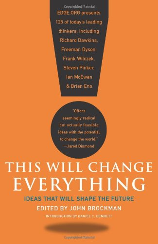 This Will Change Everything Ideas That Will Shape the Future  2010 edition cover