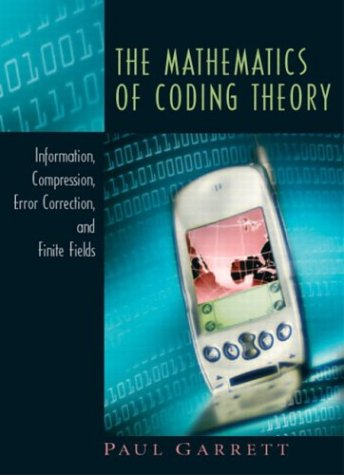 Mathematics of Coding Theory Information, Compression, Error Correction, and Finite Fields  2004 edition cover