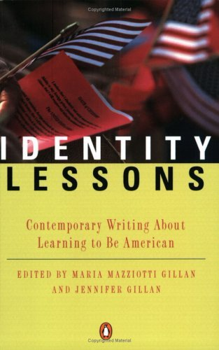 Identity Lessons Contemporary Writing about Learning to Be American  1999 9780140271676 Front Cover