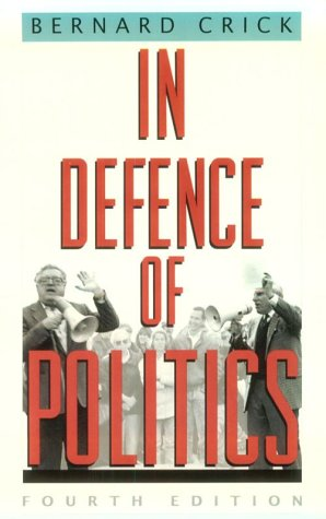 In Defence of Politics  4th (Reprint) edition cover