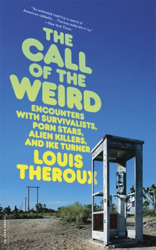 Call of the Weird Encounters with Survivalists, Porn Stars, Alien Killers, and Ike Turner N/A edition cover