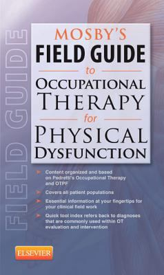 Mosby's Field Guide to Occupational Therapy for Physical Dysfunction   2012 edition cover