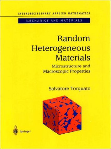 Random Heterogeneous Materials Microstructure and Macroscopic Properties  2002 edition cover