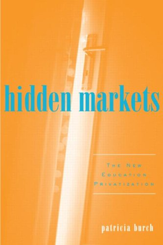 Hidden Markets The New Education Privatization  2009 edition cover
