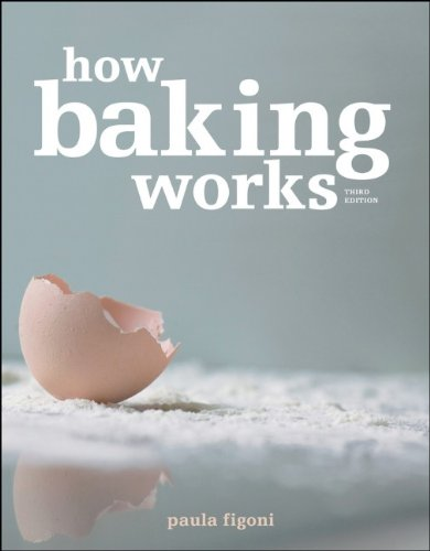 How Baking Works Exploring the Fundamentals of Baking Science 3rd 2011 edition cover
