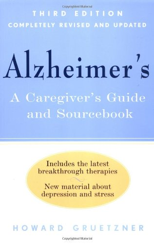 Alzheimer's A Caregivers Guide and Sourcebook 3rd 2001 (Revised) edition cover