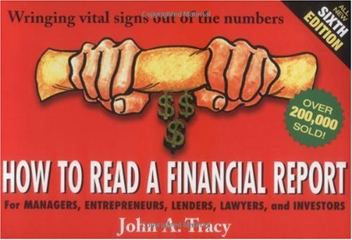How to Read a Financial Report Wringing Vital Signs Out of the Numbers 6th 2004 (Revised) 9780471478676 Front Cover