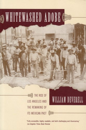Whitewashed Adobe The Rise of Los Angeles and the Remaking of Its Mexican Past  2005 edition cover