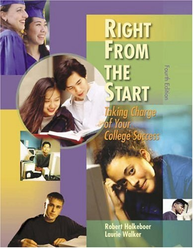 Right from the Start Taking Charge of Your College Success 4th 2004 (Revised) 9780534599676 Front Cover