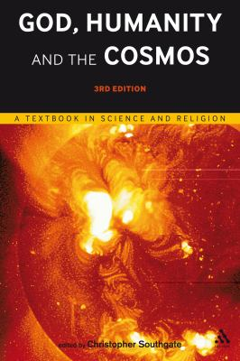 God, Humanity and the Cosmos A Textbook in Science and Religion 3rd 2011 edition cover