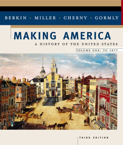 Making America Vol. 1 : A History of the United States 3rd 2003 9780618190676 Front Cover