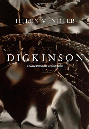 Dickinson Selected Poems and Commentaries  2010 9780674048676 Front Cover