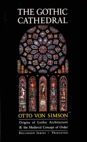 Gothic Cathedral Origins of Gothic Architecture and the Medieval Concept of Order 3rd 1988 (Revised) edition cover