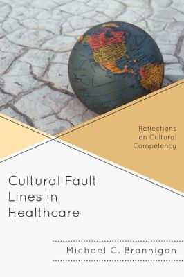 Cultural Fault Lines in Healthcare Reflections on Cultural Competency  2012 edition cover