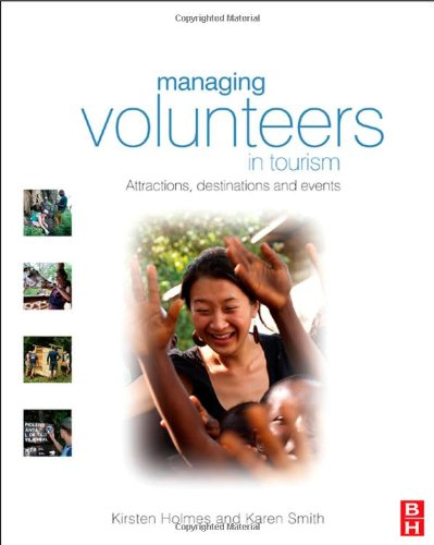 Managing Volunteers in Tourism Attractions, Destinations and Events  2009 9780750687676 Front Cover