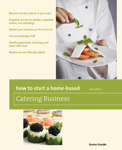 How to Start a Home-Based Catering Business *Become the Top Caterer in Your Area *Organize Menus for Parties, Corporate Events, and Weddings *Market Your Business on the Internet *Hire and Manage Staff *Handle Paperwork, Invoicing, and Taxes with Ease *Become an Eco-Friendly Caterer 6th 2010 edition cover
