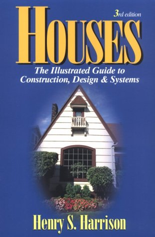 Houses The Illustrated Guide to Construction, Design and Systems 3rd 1998 (Revised) edition cover