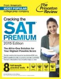 Cracking the SAT Premium Edition with 8 Practice Tests 2015   2014 edition cover