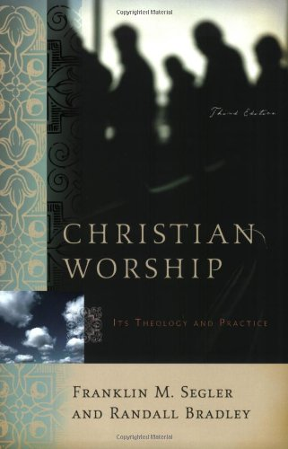 Christian Worship Its Theology and Practice 3rd 2006 edition cover