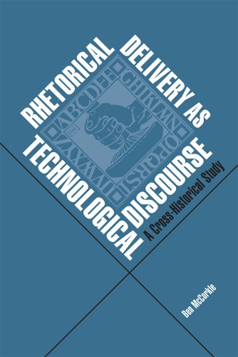 Rhetorical Delivery as Technological Discourse A Cross-Historical Study  2011 edition cover