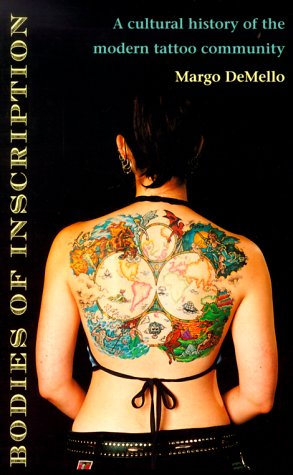Bodies of Inscription A Cultural History of the Modern Tattoo Community  2000 9780822324676 Front Cover