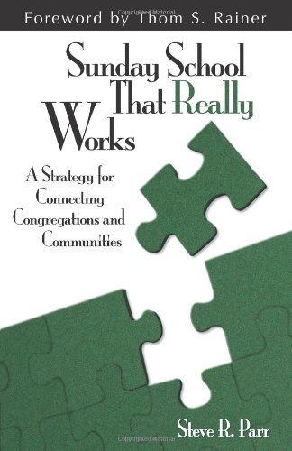 Sunday School That Really Works A Strategy for Connecting Congregations and Communities  2010 edition cover