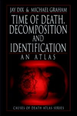 Time of Death, Decomposition and Identification An Atlas  2000 9780849323676 Front Cover