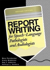Report Writing for Speech Language Pathologists and Audiologists  2nd 2001 edition cover