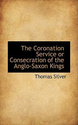 The Coronation Service or Consecration of the Anglo-saxon Kings:   2009 edition cover