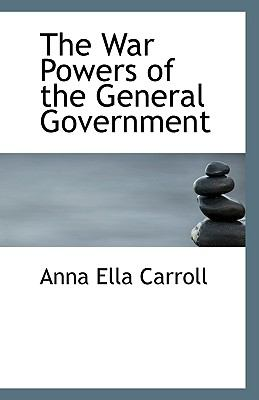 War Powers of the General Government N/A edition cover