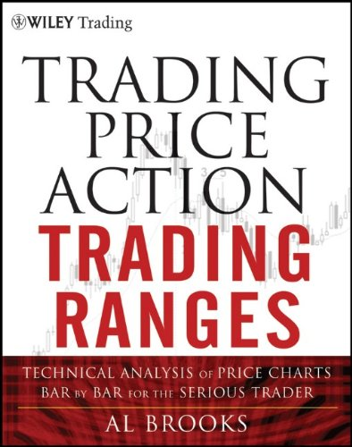 Trading Price Action Trading Ranges Technical Analysis of Price Charts Bar by Bar for the Serious Trader  2012 9781118066676 Front Cover