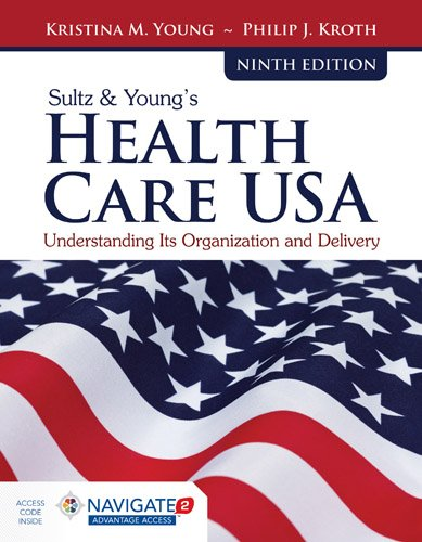 Sultz & Young's Health Care USA + Navigate 2 Advantage Access Code:   2017 9781284114676 Front Cover