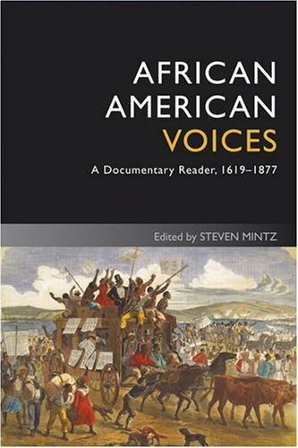 African American Voices A Documentary Reader, 1619-1877 4th 2009 edition cover