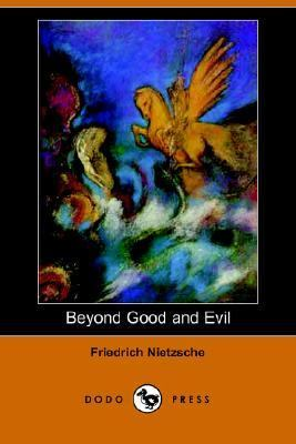 Beyond Good and Evil Prelude to a Philosophy of the Future N/A 9781406510676 Front Cover