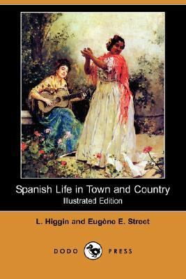 Spanish Life in Town and Country  N/A 9781406549676 Front Cover