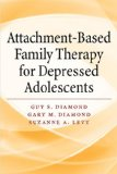 Attachment-based Family Therapy for Depressed Adolescents:   2013 edition cover