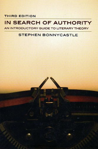 In Search of Authority: An Introductory Guide to Literary Theory 3rd 2007 9781551117676 Front Cover