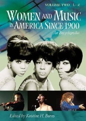 Women and Music in America since 1900 An Encyclopedia  2002 9781573562676 Front Cover